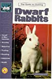 Guide to Owning Dwarf and Mini Rabbits, Dennis Kelsey-Wood, 0793821622