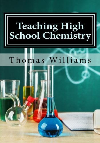 Teaching High School Chemistry: Content and Instruction (Fun Chemistry)