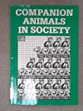 Companion Animals in Society, Council for Science and Society Staff, 0198576978