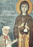 Women of Byzantium, Connor, Carolyn L., 0300186460