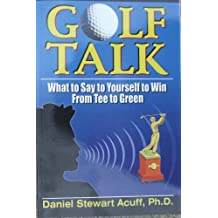 GOLF TALK - What to Say to Yourself to Win from Tee to Green