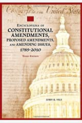 Encyclopedia of Constitutional Amendments, Proposed Amendments, and Amending Issues, 1789–2010 Kindle Edition