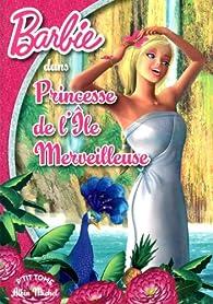 Barbie princesse de l'ile merveilleuse par Albin Michel