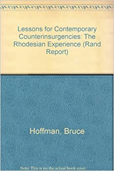 Book Lessons for Contemporary Counterinsurgencies: The Rhodesian Experience (Rand Report)