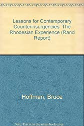 Lessons for Contemporary Counterinsurgencies: The Rhodesian Experience/R-3998-A (Rand Report)