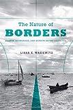 The Nature of Borders, Lissa K. Wadewitz, 0295991828