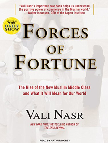 Forces of Fortune: The Rise of the New Muslim Middle Class and What It Will Mean for Our World by Tantor Audio