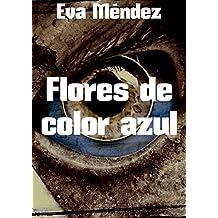 Flores de color azul (Spanish Edition)