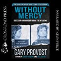 Without Mercy: Obsession and Murder Under the Influence Audiobook by Gary Provost Narrated by Kevin Pierce