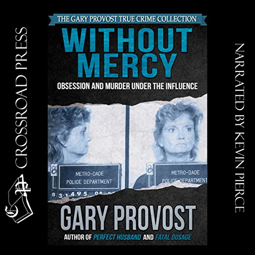 Without Mercy: Obsession and Murder Under the Influence cover