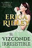 El Vizconde Irresistible: un cuento histórico y romántico de la regencia en Inglaterra (Los Duques De Guerra nº 1) (Spanish Edition)
