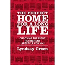 By Lyndsay Green - The Perfect Home for a Long Life: Housing Ourselves for the Future