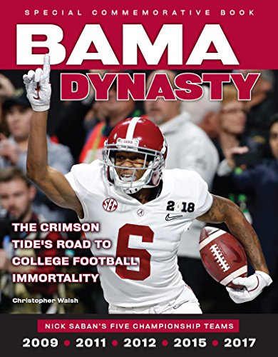 F.R.E.E Bama Dynasty: The Crimson Tide's Road to College Football Immortality<br />DOC