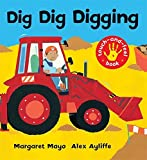 Dig Dig Digging: Touch-and-Feel Book (Awesome Engines) by Margaret Mayo (2008-01-03)