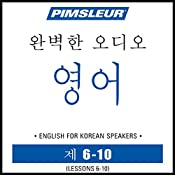 ESL Korean Phase 1, Unit 06-10: Learn to Speak and Understand English as a Second Language with Pimsleur Language Programs |  Pimsleur