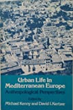 Urban Life in Mediterranean Europe : Anthropological Perspectives, Kenny, Michael and Kertzer, David I., 0252009908