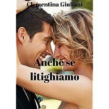 Anche se litighiamo (Italian Edition)