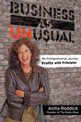 Download Business As Unusual: My Entrepreneurial Journey, Profits With Principles PDF
