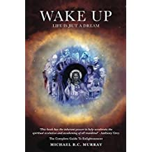 Wake Up!: Life Is but a Dream!