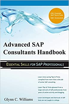 Advanced SAP Consultants Handbook: Essential Skills For SAP Professionals