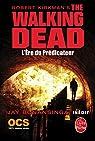 The Walking Dead, tome 5 : L'Ère du Prédicateur (roman) par Bonansinga