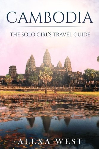 Cambodia: The Solo Girl's Travel Guide