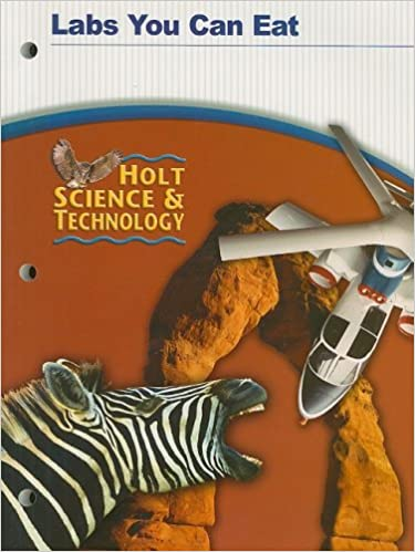 Holt Science & Technology Labs You Can Eat: Holt Rinehart ...
