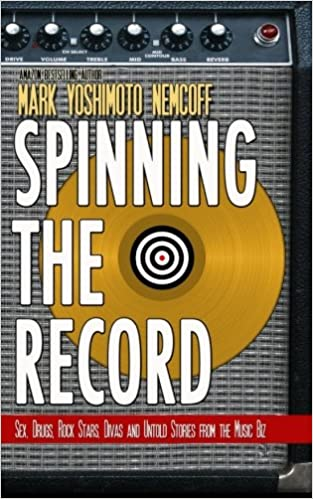 Spinning The Record: Sex, Drugs, Rock Stars, Divas and Untold ...