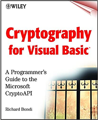Cryptography For Visual Basic(r) : A Programmeru0027s Guide To The Microsoft(r)  CryptoAPI