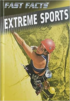 Extreme Sports (Fast Facts (Sea-To-Sea))