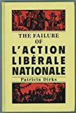 The Failure of L'Action Liberale Nationale, Patricia Dirks, 0773508317