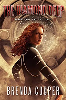The Diamond Deep (Ruby's Song) Kindle Edition by Brenda Cooper  (Author)