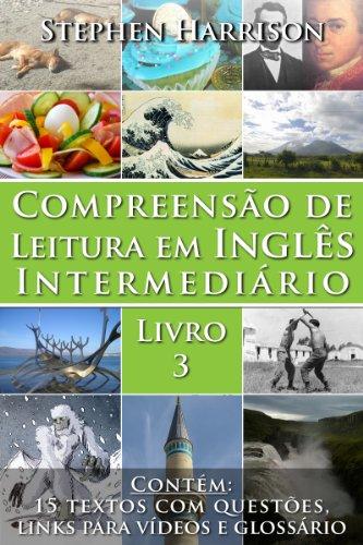 Compreensão de Leitura em Inglês Intermediário – Livro 3 (COM ÁUDIO) (English Edition)