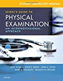 img - for Student Laboratory Manual for Seidel's Guide to Physical Examination: An Interprofessional Approach, 9e book / textbook / text book