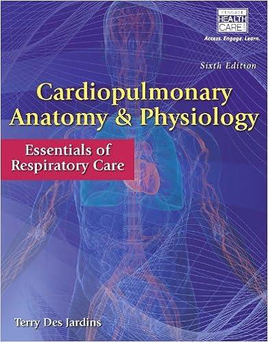 Cardiopulmonary Anatomy & Physiology: Essentials of Respiratory Care ...
