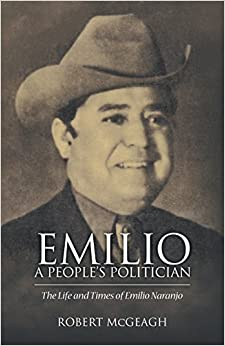Book Emilio: A People's Politician: The Life and Times of Emilio Naranjo February 26, 2015