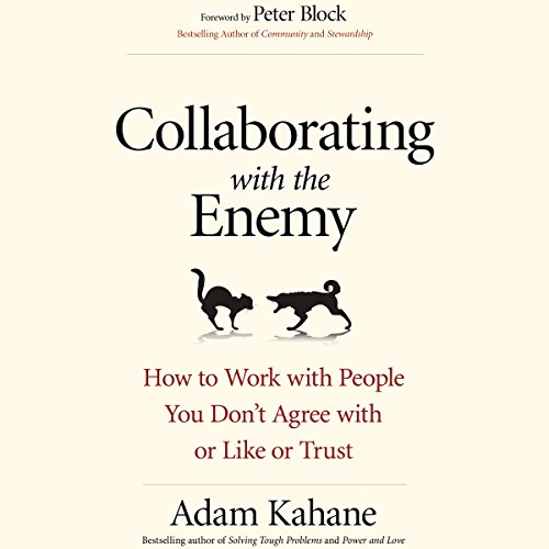 Collaborating with the Enemy: How to Work with People You Don't Agree with or Like or Trust Audiobook [Free Download by Trial] thumbnail