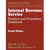 Internal Revenue Service Practice and Procedure Deskbook (2 Volume Set)