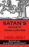 Satan's Advice to Young Lawyers (Satan's Guides to Life Book 1)