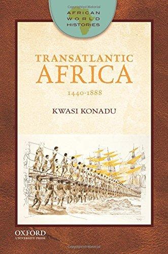 Transatlantic Africa: 1440-1888 (African World Histories) by Kwasi Konadu (13-Mar-2014) Paperback ()
