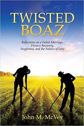 Twisted Boaz John M Mcvey 9781498444941 Amazon Books