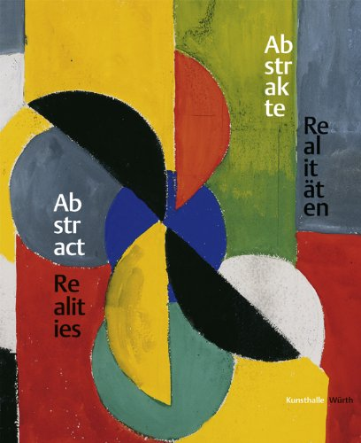 Abstrakte Realitäten/Abstract Realities: Pictures and Sculptures in the Wurth Collection