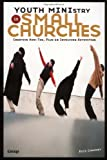 Youth Ministry in Small Churches, Rick Chromey, 093152976X