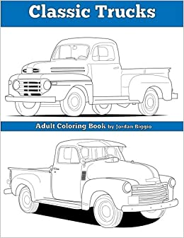 classic trucks adult coloring book jordan biggio 9781533583666 amazoncom books - Coloring Book Truck