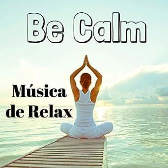 Be Calm - Música de Relax para Estudiar Técnicas de ...