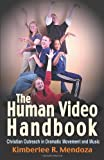 The Human Video Handbook, Kimberlee R. Mendoza, 1566081394