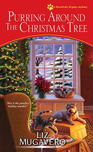 Purring around the Christmas Tree (A Pawsitively Organic Mystery) ()