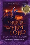 The Rise of the Wyrm Lord, Wayne Thomas Batson, 1400322650