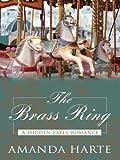 The Brass Ring, Amanda Harte, 1410413985