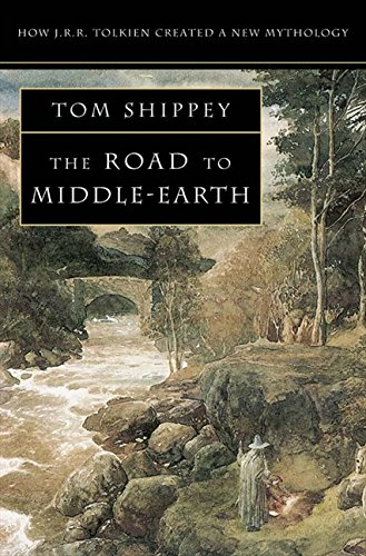 The Road to Middle-Earth (How J.R.R. Tolkien Created a New Mythology)